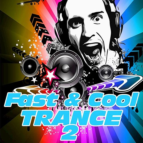 Fast and Cool Trance, Vol. 2 de Various Artists