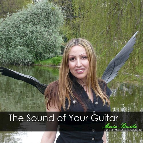 The Sound of Your Guitar by Maria Revilla
