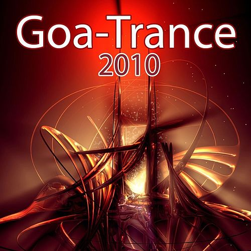 Goa Trance 2010 by Various Artists