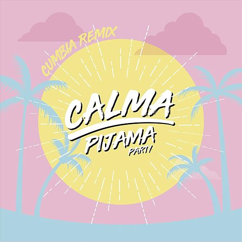 Calma (Cumbia Remix) de Pijama Party