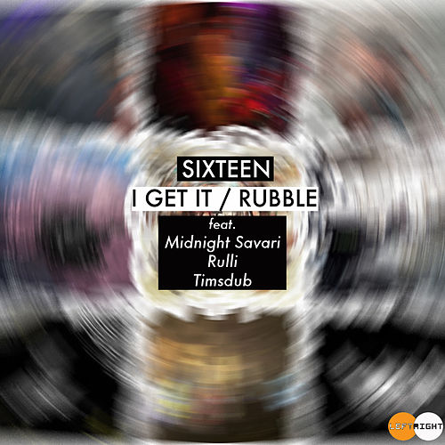 I Get It / Rubble - Single von The Sixteen