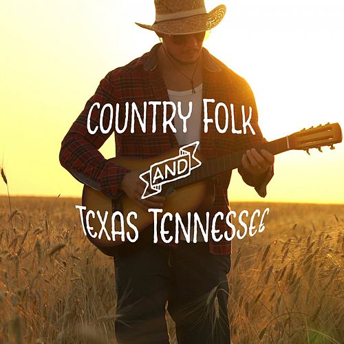 Country Folk and Texas Tennessee von Various Artists