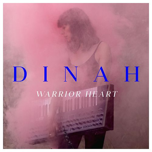 Warrior Heart by Dinah