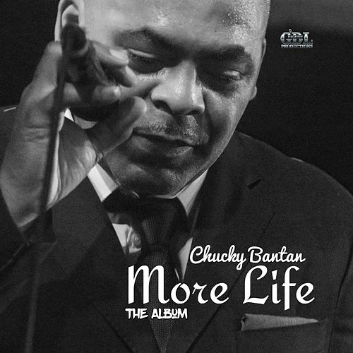 More Life by Chucky Bantan