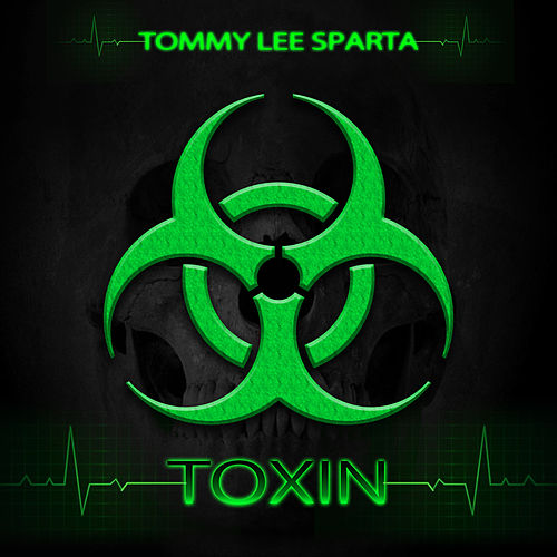 Toxin by Tommy Lee sparta