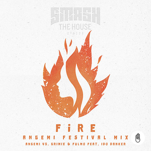 Fire (feat. Ido Dankner) [Angemi vs. Grimix & Fulmo] (Angemi Festival Mix) by Angemi