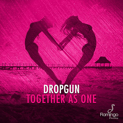 Together As One (Radio Edit) von Dropgun