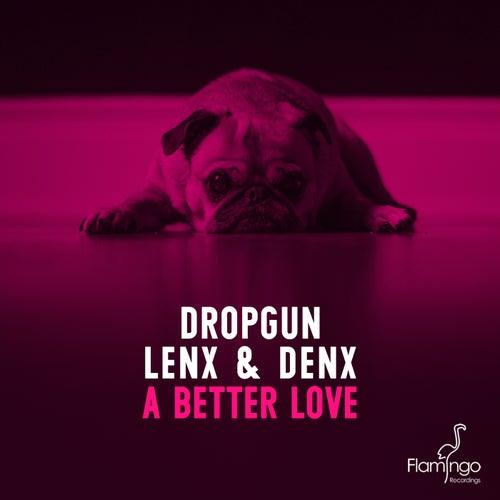 A Better Love by Dropgun
