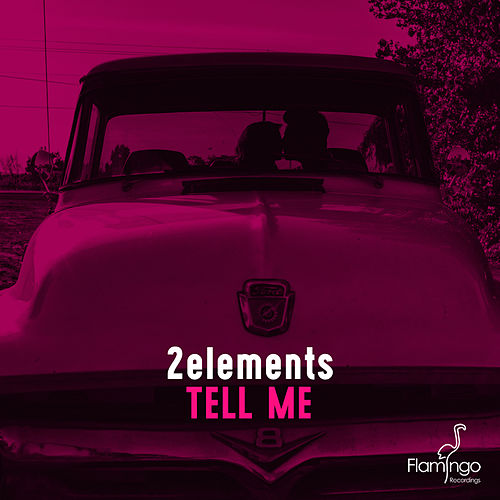 Tell Me by 2Elements