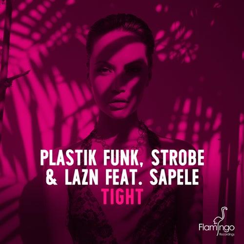 Tight (Radio Edit) by Plastik Funk