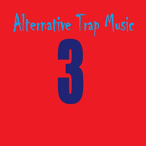 Alternative Trap Music 3 by The Real Adonis