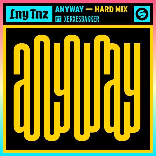 Anyway (feat. XERXESBAKKER) (Hard Mix) by LNY TNZ