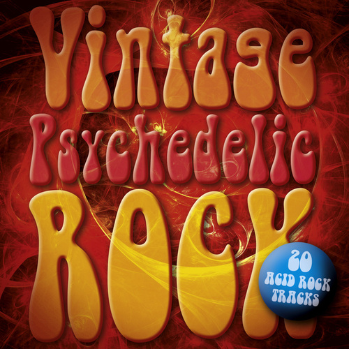 Vintage Psychedelic Rock: 20 Acid Rock Classics by Various Artists