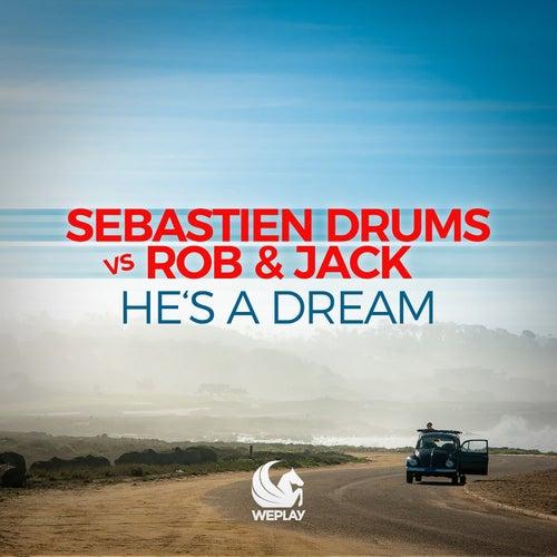 He's a Dream by Sebastien Drums
