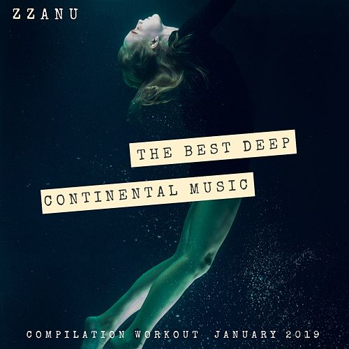 The Best Deep Continental Music (Compilation Workout January 2019) de ZZanu