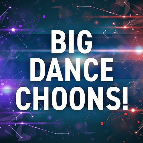 Big Dance Choons! by Various Artists