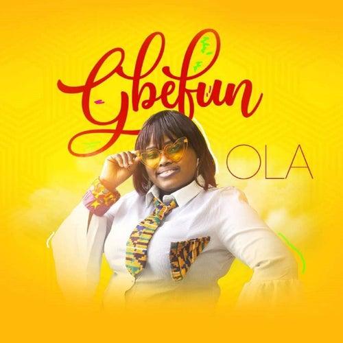 Gbefun by Ola
