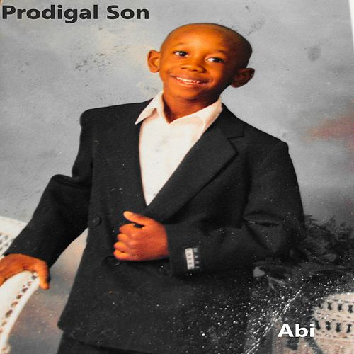 Prodigal Son by Abi