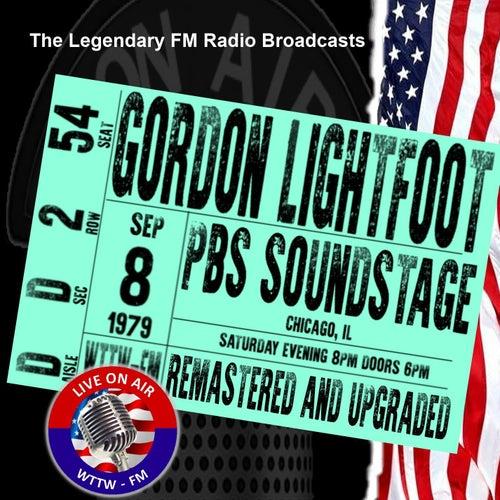 Legendary FM Broadcasts - PBS Sounstage, Chicago IL September 1979 de Gordon Lightfoot
