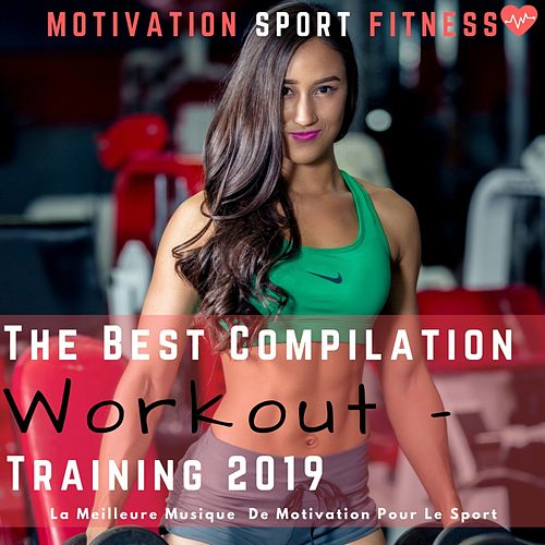 The Best Compilation Workout - Training 2019 (La Meilleure Musique De Motivation Pour Le Sport) von Motivation Sport Fitness