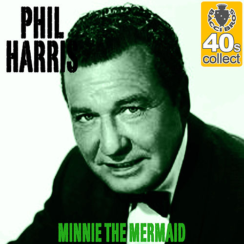Minnie the Mermaid (Remastered) - Single by Phil Harris