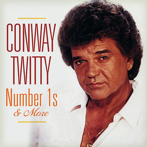 Number 1's and More by Conway Twitty