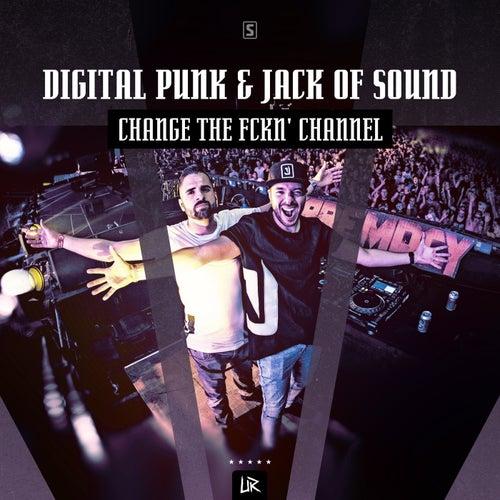Change The Fckn' Channel de Digital Punk