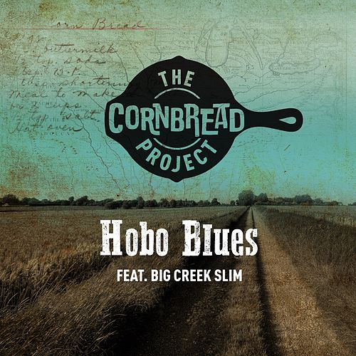 Hobo Blues by The Cornbread Project