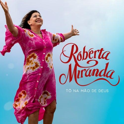 Tô na Mão de Deus de Roberta Miranda