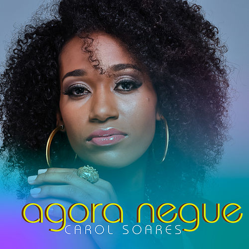 Agora Negue by Carol Soares