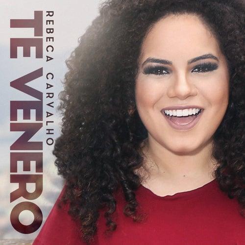 Te Venero de Rebeca Carvalho