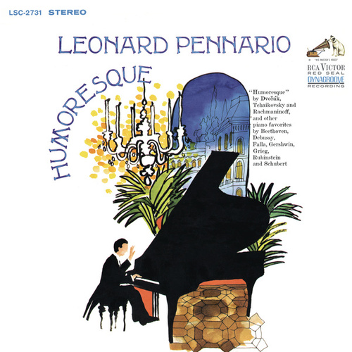 Pennario Plays Piano Music by Dvorak, Tchaikovsky, Rachmaninoff, Debussy, Gershwin and More (Remastered) de Leonard Pennario