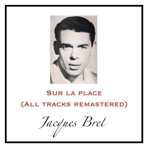 Sur la place (All Tracks Remastered) de Jacques Brel
