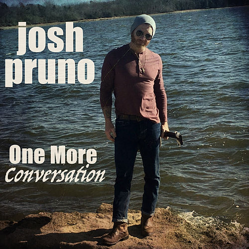 One More Conversation by Josh Pruno