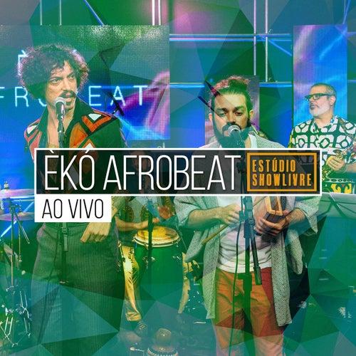 Èkó Afrobeat no Estúdio Showlivre (Ao Vivo) de Èkó Afrobeat