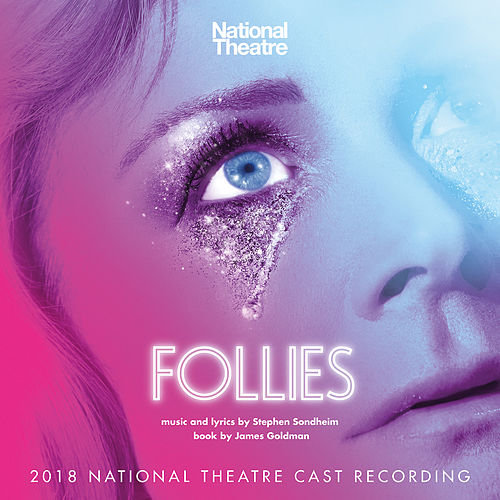 Follies (2018 National Theatre Cast Recording) by Stephen Sondheim