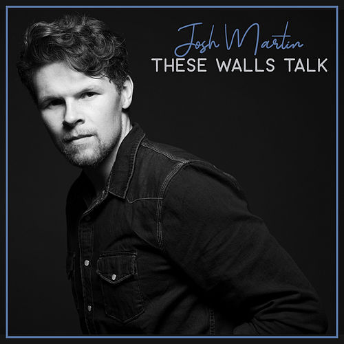 These Walls Talk by Josh Martin