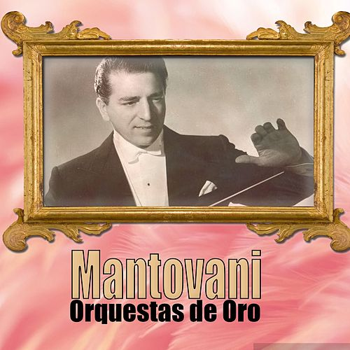 Orquestas de Oro / Mantovani van Mantovani