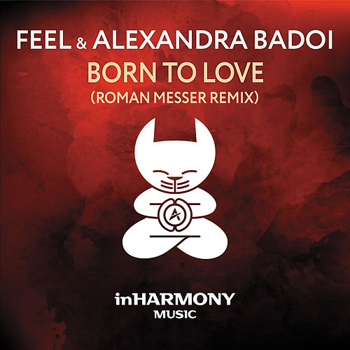 Born To Love (Roman Messer Remix) van Feel