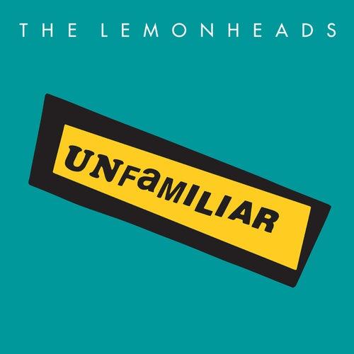 Unfamiliar by The Lemonheads