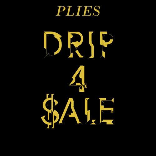 Drip 4 Sale by Plies