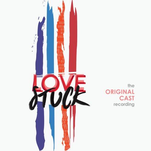 LoveStuck (The Original Cast Recording) by Various Artists