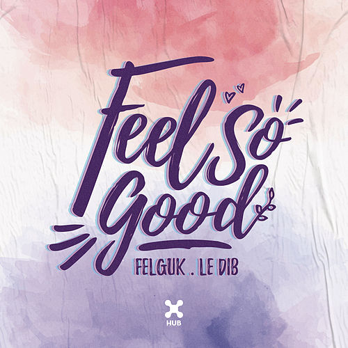 Feel So Good de Felguk
