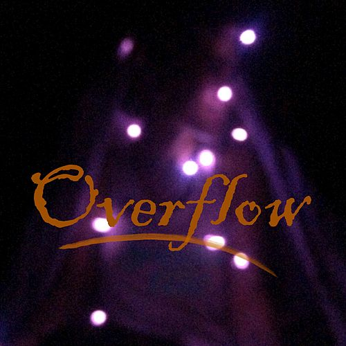 Overflow by Naya