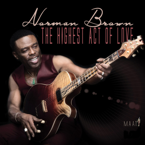 The Highest Act Of Love by Norman Brown