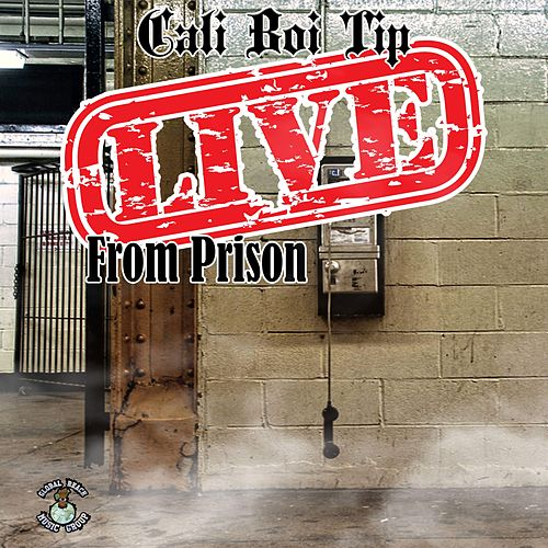 Live From Prison by Cali Boi Tip