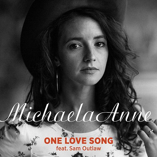 One Love Song (feat. Sam Outlaw) by Michaela Anne
