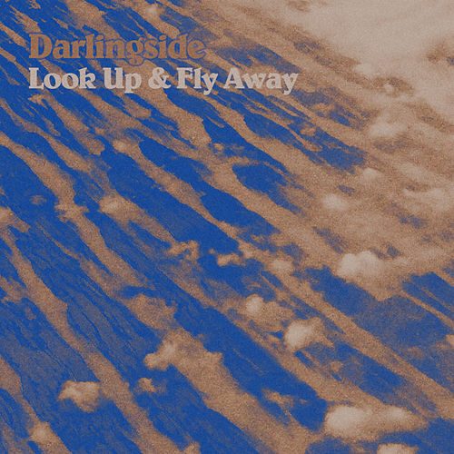 Look up & Fly Away by Darlingside