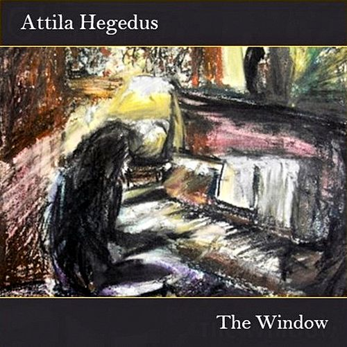 The Window by Attila Hegedus