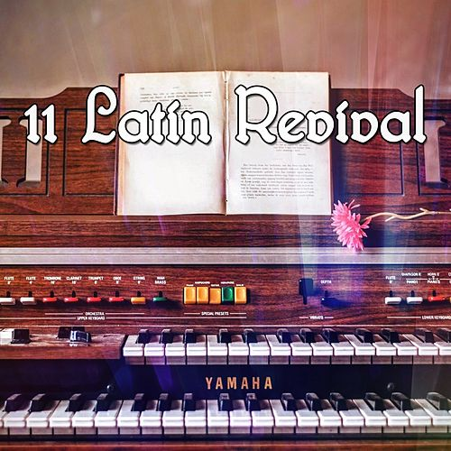 11 Latin Revival by Relaxing Piano Music Consort